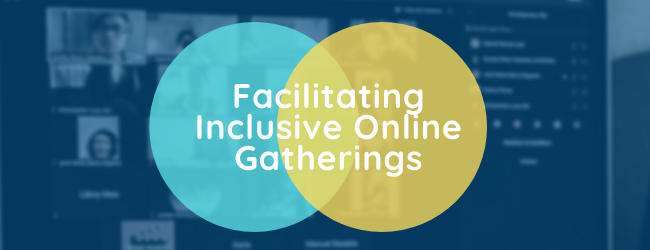 "Vendiagram with text ""facilitating inclusive group gatherings' in the centre. There is a computer screen in the background."