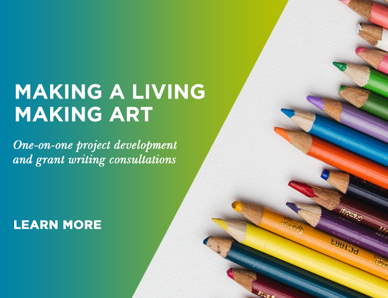 Image of pencils and text reading Making a Living Making Art  - one on one project development and grant writing consultations